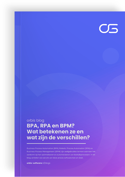 Blog, BPA, RPA en BPM? Wat betekenen ze en wat zijn de verschillen?