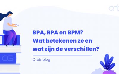 BPA, RPA en BPM? Wat betekenen ze en wat zijn de verschillen?