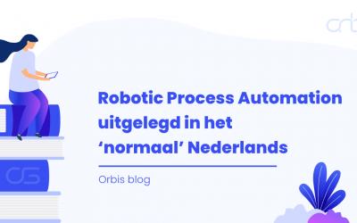 Robotic Process Automation uitgelegd in het 'normaal' Nederlands